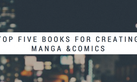 Top Five Books for Creating Manga & Comics